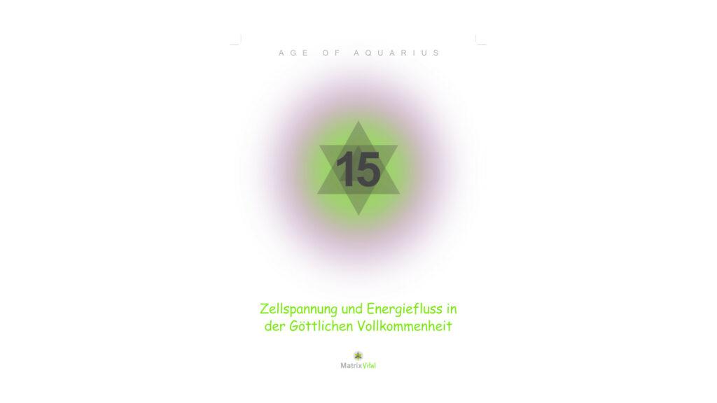 MatrixVital Aquarius Heilkarte Nr. 15 – Zellspannung und Energiefluss in der Göttlichen Vollkommenheit