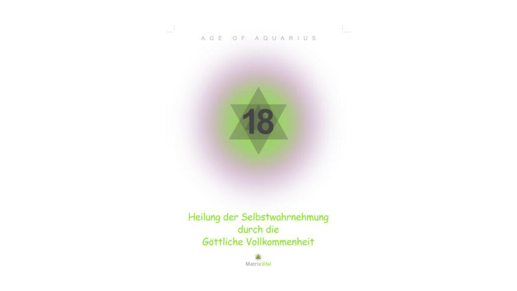 MatrixVital Aquarius Heilkarte Nr. 18 – Heilung der Selbstwahrnehmung durch die Göttliche Vollkommenheit