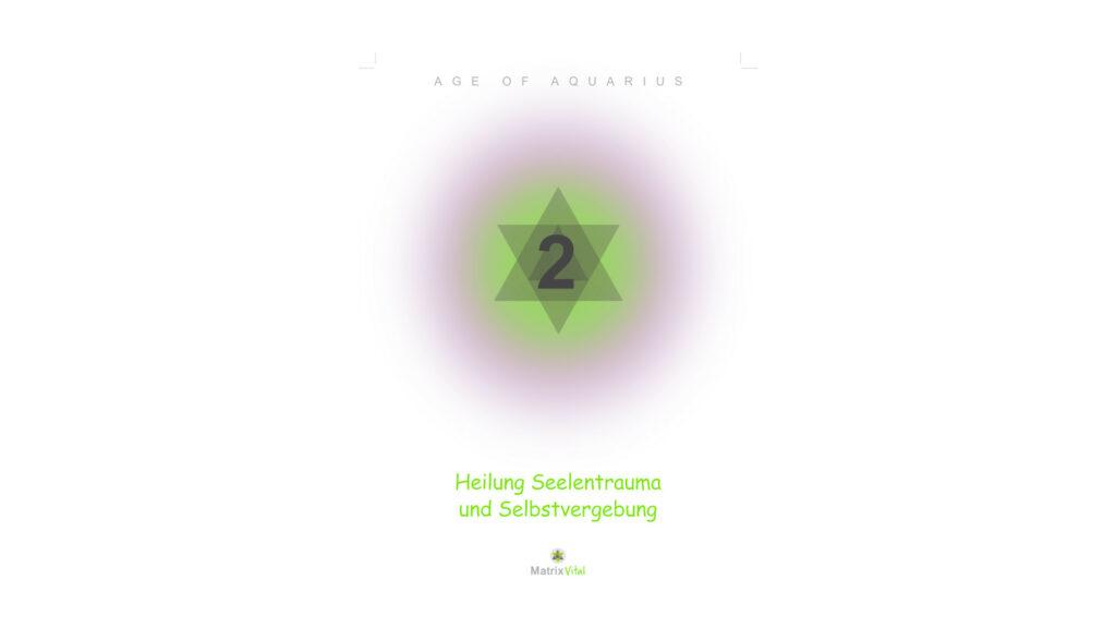 MatrixVital Aquarius Heilkarte Nr. 2 – Heilung Seelentrauma und Selbstvergebung