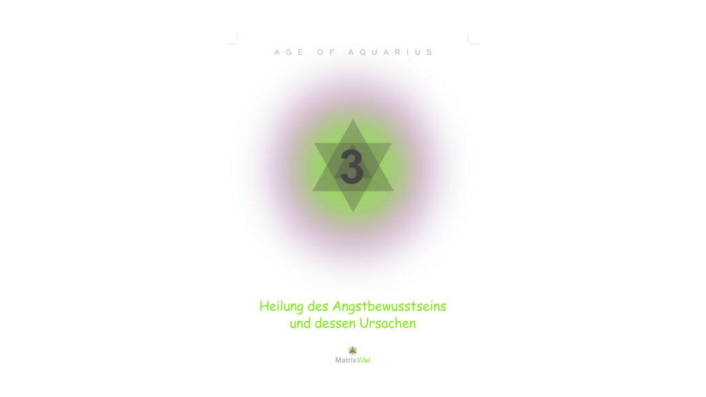 MatrixVital Aquarius Heilkarte Nr. 3 – Heilung des Angstbewusstseins und dessen Ursachen