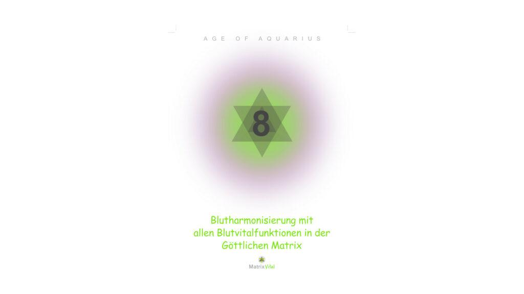 MatrixVital Aquarius Heilkarte Nr. 8 – Blutharmonisierung mit allen Blutvitalfunktionen in der Göttlichen Matrix